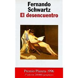 El desencuentro (Autores Españoles e Iberoamericanos) Premio Planeta 1996