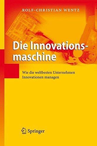 Die Innovationsmaschine: Wie die weltbesten Unternehmen Innovationen managen (German Edition) PDF Books