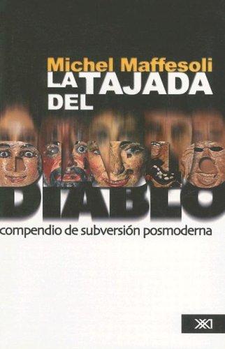 La Tajada del Diablo: Compendio de Subversion Posmoderna por Michel Maffesoli