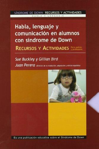Habla, lenguaje y comunicación en alumnos con Síndrome de Down: Recursos y actividades para padres y profesores (Vivir con Síndrome de Down) por Sue Buckley