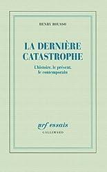 La dernière catastrophe: L'histoire, le présent, le contemporain
