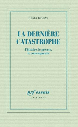 La dernière catastrophe : L'histoire, le présent, le contemporain