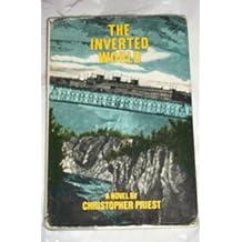The Inverted World: A Novel