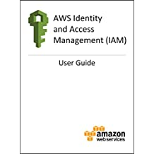 AWS Identity and Access Management (IAM) User Guide (English Edition)