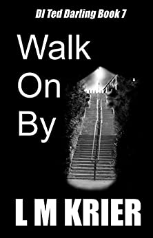 Walk On By: DI Ted Darling Book 7 by [Krier, L M]