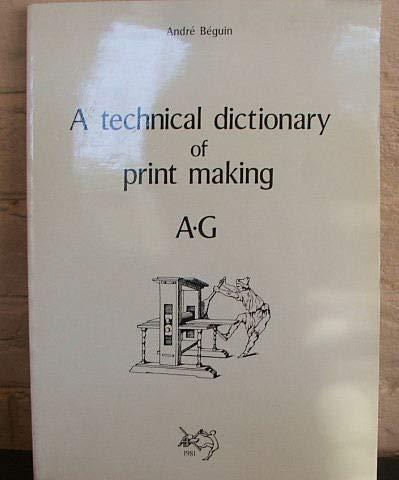 A Technical dictionary of print making par André Béguin