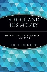 A Fool and His Money: The Odyssey of an Average Investor (Wiley Investment Classics)