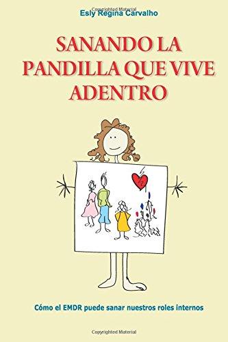 Sanando la Pandilla que Vive Adentro: Cómo el EMDR puede sanar nuestros roles internos por Esly Regina Carvalho