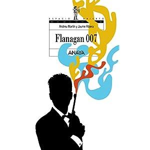 Flanagan 007 (Literatura Juvenil (A Partir De 12 Años) - Flanagan)