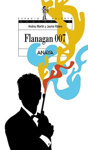 Flanagan 007 (Literatura Juvenil (A Partir De 12 Años) - Flanagan nº 58) par Andreu Martín