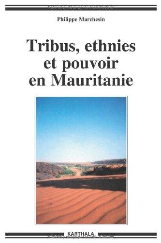 Tribus, ethnies et pouvoir en Mauritanie. Nouvelle édition