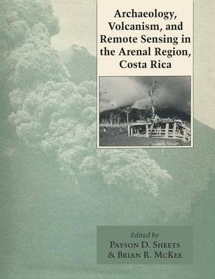 By Payson D Sheets ; Brian R McKee ( Author ) [ Archaeology, Volcanism, and Remote Sensing in the Arenal Region, Costa Rica By Aug-2014 Paperback par Payson D Sheets ; Brian R McKee