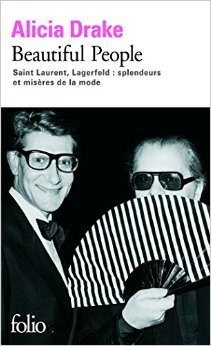 Beautiful People: Saint Laurent, Lagerfeld:splendeurs et misres de la mode de Alicia Drake,Bernard Cohen (Traduction),Odile Demange (Traduction) ( 18 fvrier 2010 )