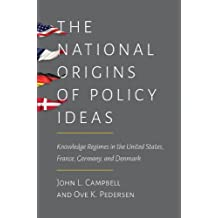 The National Origins of Policy Ideas: Knowledge Regimes in the United States, France, Germany, and Denmark