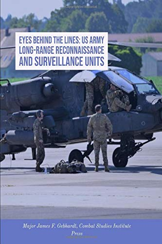 Eyes Behind the Lines: US Army Long-Range Reconnaissance and Surveillance Units Surveillance Unit