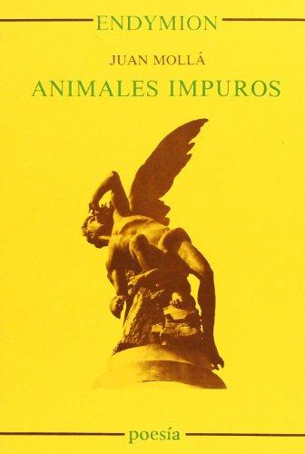 Animales impuros (Poesía) por Juan Molla