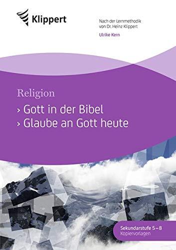 Gott in der Bibel - Glaube an Gott heute: Sekundarstufe 5-8.Kopiervorlagen (5. bis 8. Klasse) (Klippert Sekundarstufe)
