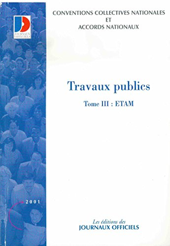 Convention collective nationale, Travaux publics, Tome III : ETAM - 21 juillet 1965