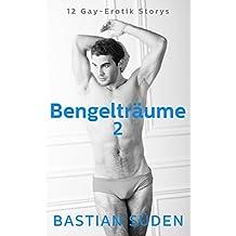 Bengelträume 2: 12 Gay-Erotik Storys