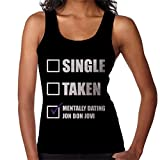 Single Taken Mentally Dating Jon Bon Jovi Women's Vest
