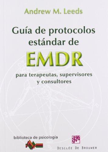 Guía de protocolos estándar de EMDR para terapeutas, supervisores y consultores (Biblioteca de Psicología) por Andrew M. Leeds