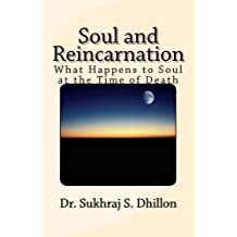 Soul and Reincarnation: What Happens to Soul at the Time of Death (Self-help and Spiritual Series)