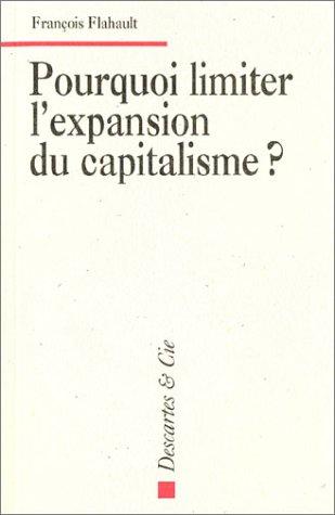 Pourquoi limiter l' expansion du capitalisme ?