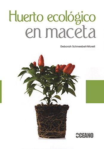 HUERTO ECOLÓGICO EN MACETA (jardinería - horticultura) por Deborah Schneebeli - Morell