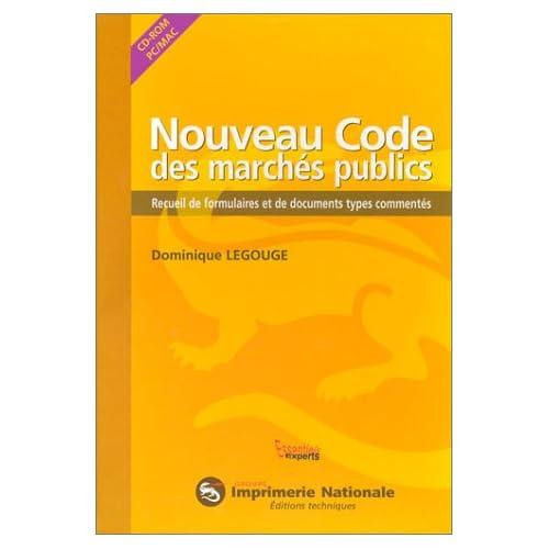 Nouveau code des marchés publics : Recueil de formulaires et de documents types commentés (avec 1 CD-Rom)
