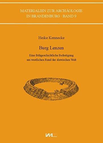 Burg Lenzen: Eine frühgeschichtliche Befestigung am westlichen Rand der slawischen Welt (Materialien zur Archäologie in Brandenburg) by Heike Kennecke (2015-12-01) (Westlichen Rand)