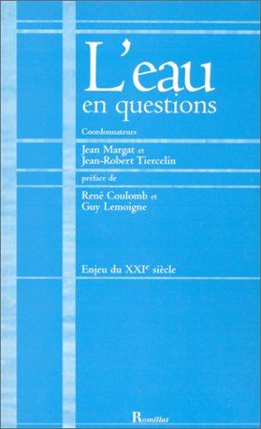 L'EAU EN QUESTIONS. Enjeu du XXIème siècle par Collectif