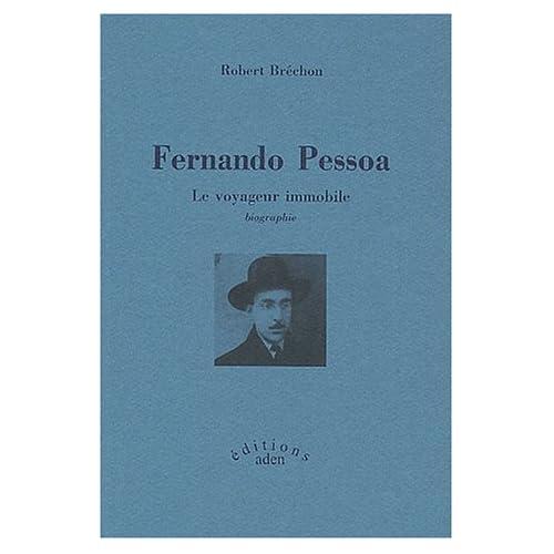 Fernando Pessoa : Le voyageur immobile