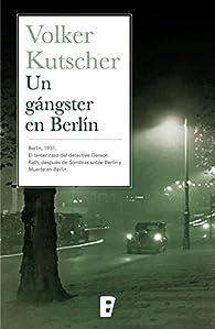Un gángster en Berlín par Volker Kutscher