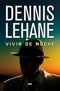 Vivir de noche par Dennis Lehane