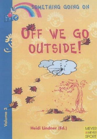 Off we go outside! (Something's Going on) por Heidi Lindner