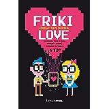 Friki Love (Volúmenes independientes)