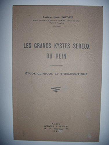 Médecine: Les grands kystes séreux du rein: Et clinique et thérap, 1944, envoi