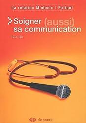 Soigner (aussi) sa communication : La relation Médecin/Patient