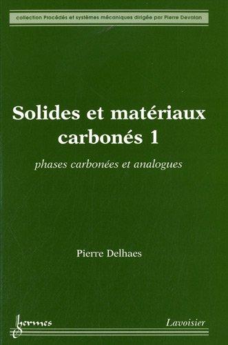 Pack 3 tomes Solides et matériaux carbonés : Tome 1, Phases carbonées et analogues ; Tome 2, Propriétés de volume ; Tome 3, Phénomènes de surface et applications