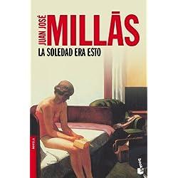 La soledad era esto (Novela y Relatos) Premio Nadal 1990