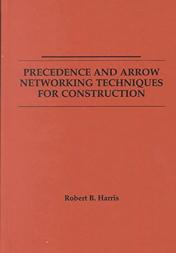 [(Precedence and Arrow Networking Techniques for Construction)] [By (author) Robert B. Harris] published on (November, 1978)