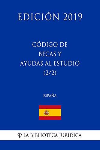 Código de Becas y Ayudas al Estudio (2/2) (España) (Edición 2019) por La Biblioteca Jurídica