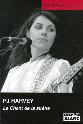 PJ HARVEY Le Chant de la sirène