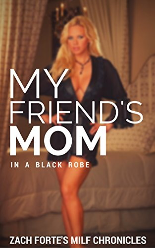 My friends mom in a black robe zach fortes milf chronicles ebook my friends mom in a black robe zach fortes milf chronicles by forte fandeluxe Gallery