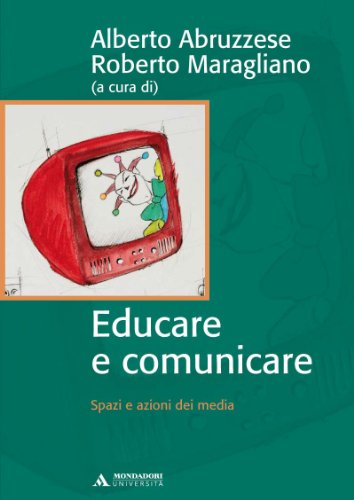 Educare e comunicare. Spazi e azioni dei media