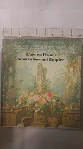 L'art en France sous le Second Empire: Catalogue Exposition Grand Palais - 11 mai au 13 août 1979 - Paris
