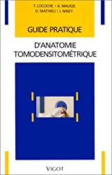 Guide pratique d'anatomie tomodensitométrique