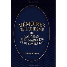 Mémoires de Duhesme, de Vaughan, de D. Maria Ric et de Contreras