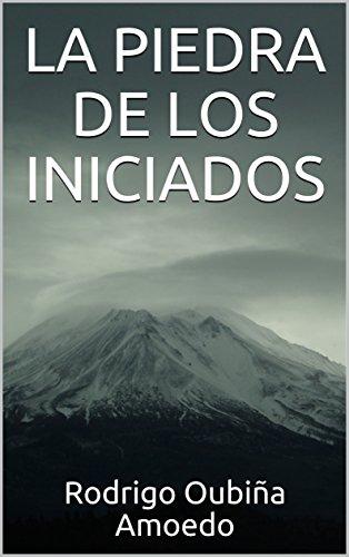 LA PIEDRA DE LOS INICIADOS por Rodrigo Oubiña Amoedo