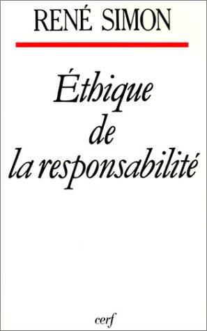 Ethique de la responsabilité par René Simon
